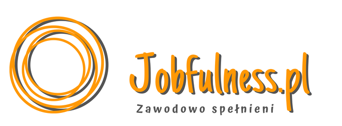 Jobfulness.pl | Blog o spełnieniu zawodowym i satysfakcji z pracy
