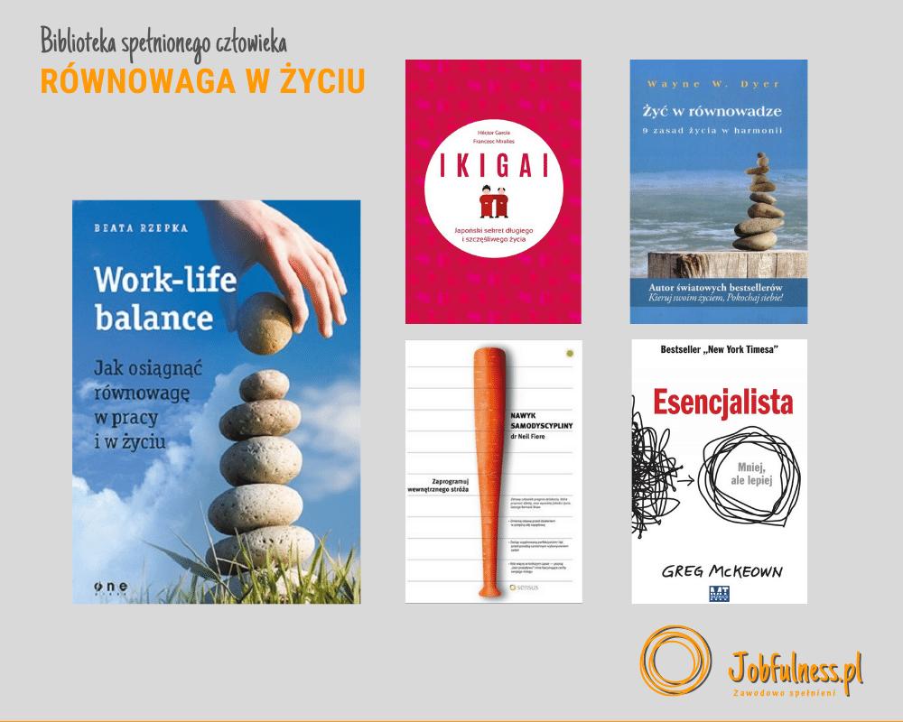 Książki o równowadze w życiu i work life balance